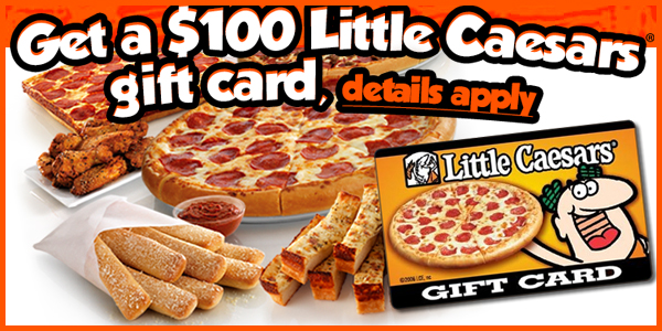 Little Caesars $100 Gift Card Sweepstake / Giveaway